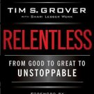 Relentless: From Good to Great to Unstoppable [Hardcover] by Tim S Grover