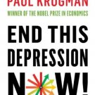 End This Depression Now! [Hardcover] by Paul Krugman