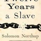 Twelve Years a Slave [Hardcover] by Solomon Northup