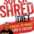 Super Shred The Big Results Diet 4 Weeks 20 Pounds Lose It Faster!  Ian K. Smith