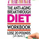 7 Years Younger The Anti-Aging Breakthrough Diet Workbook by Good Housekeeping