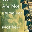 We Are Not Ourselves A Novel (Hardcover) by Matthew Thomas