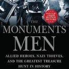 The Monuments Men: Allied Heroes, Nazi Thieves and the Greatest Treasure Hunt
