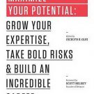 Maximize Your Potential Grow Your Expertise Take Bold Risks  Jocelyn K. Glei
