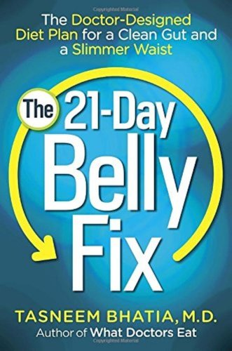 The 21 Day Belly Fix Doctor Designed Diet Plan for a Clean Gut & Slimmer Waist