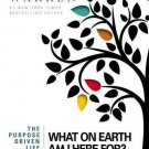 The Purpose Driven Life : What on Earth Am I Here For?  by Rick Warren