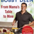 From Mama's Table to Mine: Everybody's Favorite Comfort Foods by Bobby Deen