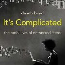 It's Complicated: The Social Lives of Networked Teens Hardcover by danah boyd