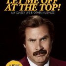 Let Me Off at the Top! My Classy Life & Other Musings Hardcover by Ron Burgundy
