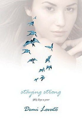 Staying Strong: 365 Days a Year Hardcover by Demi Lovato
