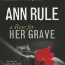 A Rose for Her Grave: And Other True Cases (Ann Rule's Crime Files) Audiobook CD
