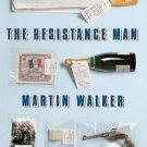 The Resistance Man: A Bruno, Chief of Police novel by Martin Walker