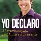 Yo Declaro 31 Promesas Para Proclamar Sobre Su Vida Spanish Edition Joel Osteen