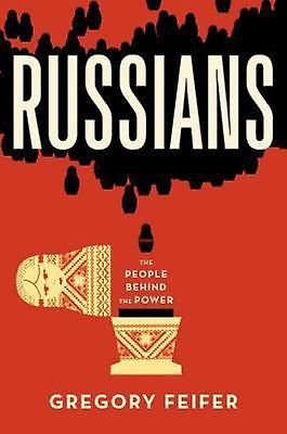 Russians: The People behind the Power Hardcover by Gregory Feifer