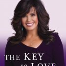 The Key Is Love: My Mother's Wisdom, A Daughter's Gratitude by Marie Osmond