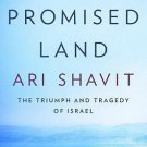 My Promised Land: The Triumph and Tragedy of Israel (Hardcover) by Ari Shavit