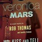 Veronica Mars (2) An Original Mystery by Rob Thomas: Mr. Kiss and Tell R. Thomas