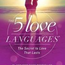 The 5 Love Languages: The Secret to Love that Lasts by Gary D Chapman