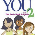 The Care and Keeping of You 2: The Body Book for Older Girls by American Girl