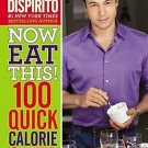 Now Eat This! 100 Quick Calorie Cuts at Home / On-the-Go by Rocco DiSpirito
