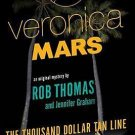 Veronica Mars An Original Mystery by Rob Thomas: The Thousand-Dollar Tan Line