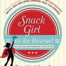 Snack Girl to the Rescue!: A Real-Life Guide to Losing Weight  by Lisa Cain