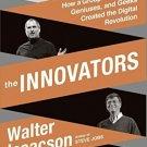 The Innovators How Group of Hackers Geniuses & Geeks Created Digital Revolution