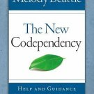 The New Codependency Help and Guidance for Today's Generation by Melody Beattie