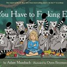 You Have to F*****g Eat  by Adam Mansbach
