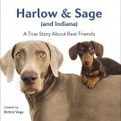 Harlow & Sage (and Indiana): A True Story About Best Friends by Brittni Vega