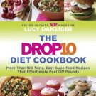 The Drop 10 Diet Cookbook More Than 100 Tasty Easy Superfood Recipes L. Danziger