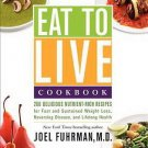 Eat to Live Cookbook: 200 Delicious Nutrient-Rich Recipes for Fast and Sustained