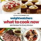 Weight Watchers What to Cook Now 300 Recipes for Every Kitchen by Weight Watcher