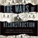 The Wars of Reconstruction Brief Violent History of America's Most Progressive