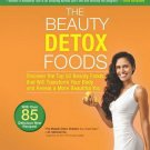 The Beauty Detox Foods: Discover the Top 50 Beauty Foods That Will Transform You