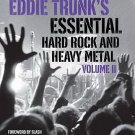 Eddie Trunk's Essential Hard Rock and Heavy Metal Volume II by Eddie Trunk