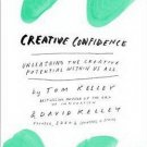 Creative Confidence Unleashing the Creative Potential Within Us All   Tom Kelley