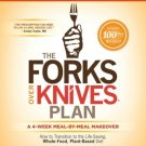 The Forks Over Knives Plan: How to Transition to the Life-Saving, Whole-Food