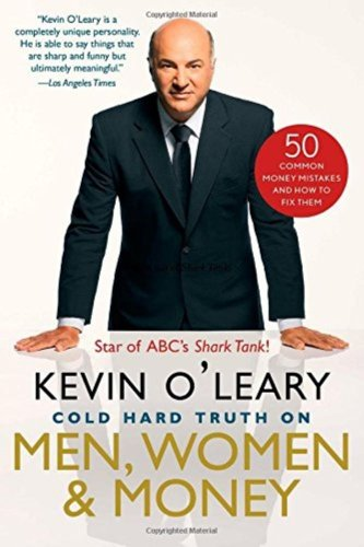 Cold Hard Truth On Men, Women, & Money 50 Common Money Mistakes by Kevin O'Leary