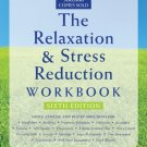 The Relaxation and Stress Reduction Workbook by Martha Davis  Self Help Workbook