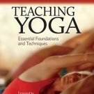 Teaching Yoga: Essential Foundations and Techniques  by Mark Stephens