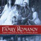 The Family Romanov Murder Rebellion & Fall of Imperial Russia by Candace Fleming
