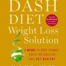 The Dash Diet Weight Loss Solution 2 Weeks to Drop Pounds, Boost Metabolism