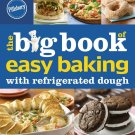 Pillsbury The Big Book of Easy Baking with Refrigerated Dough  Pillsbury Cooking