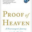 Proof of Heaven: A Neurosurgeon's Journey into the Afterlife [Paperback]