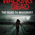 The Walking Dead: The Road to Woodbury [Hardcover] by Robert Kirkman