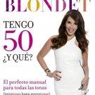 Tengo 50 ¿y qué?: El perfecto manual para las tonas by Giselle Blondet