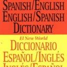 The New World Spanish/English, English/Spanish Dictionary Diccionario inglés