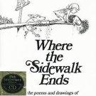 Where the Sidewalk Ends Poems & Drawings of Shel Silverstein 25th Anniv. Editon