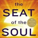 The Seat of the Soul: 25th Anniversary Edition with a Study Guide by Gary Zukav